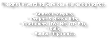 Freight Forwarding Services are rendering for: